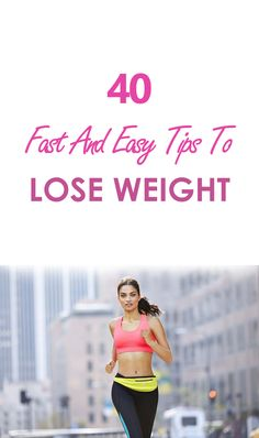 If you're trying to drop a few pounds fast, these expert tips will make it easy for you to lose the weight quickly.
