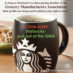 TAKE ACTION: Tell Starbucks CEO Howard Schultz: Stop Supporting Efforts to Kill GMO Labeling Laws. Quit the GMA! Learn more and sign the petition: http://orgcns.org/1xuQ2bm #organicmilknext