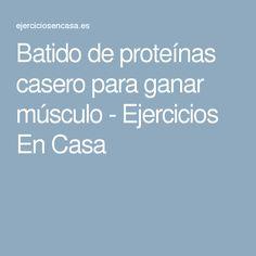 Batido de proteínas casero para ganar músculo - Ejercicios En Casa