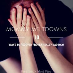 Meltdowns happen to everyone and for me, they are usually due to a build-up of stress, exhaustion, and emotion. Here are 10 easy ways to recover from a really bad day!
