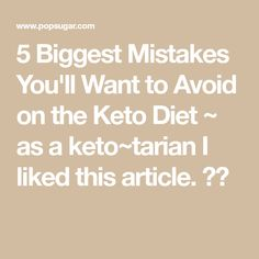 5 Biggest Mistakes You'll Want to Avoid on the Keto Diet ~ as a keto~tarian I liked this article. Ketogenic Diet, Mistakes, Big