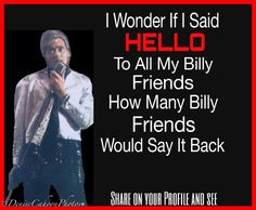 Hello to all you Billy fans out there!