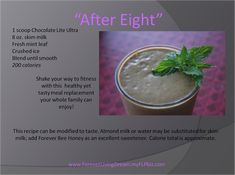 After Eight  forever living recipe idea for an autumn/winter treat using chocolate ultra lite.  https://shop.foreverliving.com/retail/shop/shopping.do?task=viewProductDetail&itemCode=471