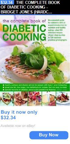 cookbooks: The Complete Book Of Diabetic Cooking - Bridget Jones (Hardcover) New BUY IT NOW ONLY: $32.34