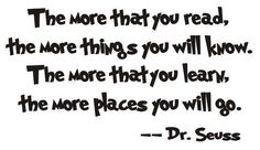 """Dr. Seuss '""""More you read, more you'll know more you learn, more places you'll go."""" Quote 4x6 Print"""