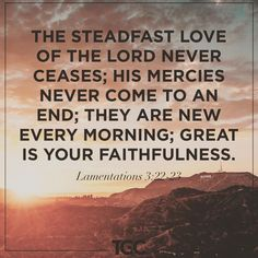 """1,974 Likes, 6 Comments - The Gospel Coalition (@thegospelcoalition) on Instagram: """"""""The steadfast love of the LORD never ceases; his mercies never come to an end; ⠀ they are new…"""""""