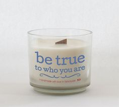 Be true - Blue  Be bold - Gold  Aerobics - Black     Add a little sentiment to any room with our inspirational quote candles made from pure soybean wax with botanical oils. Our environment is important to us, our wood wicks are FSC certified using safe & sustainable forestry practices.  14 oz   #soycandles #inspiration #woodwick #handmadecandles #vancouver #handmade