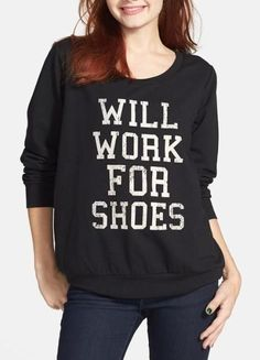Will work for shoes! And I will too!! lol