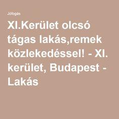 XI.Kerület olcsó tágas lakás,remek közlekedéssel! - XI. kerület, Budapest - Lakás
