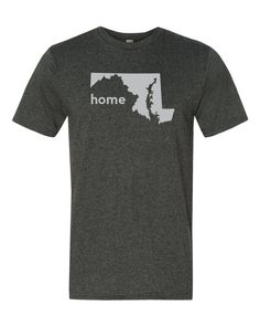 The Maryland Home T-Shirt is the perfect way to show off your state pride! The home tee has a look and feel you will love! The t-shirt is available in a unisex style or women's style!