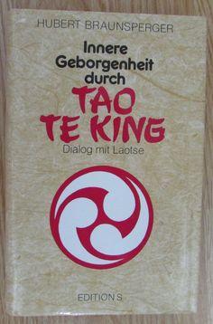Innere Geborgenheit durch Tao Te King * Dialog mit Laotse * Braunsperger 1992