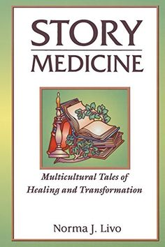 Story Medicine: Multicultural Tales of Healing and Transformation by Norma J. Livo http://www.amazon.com/dp/1563088940/ref=cm_sw_r_pi_dp_1qK5vb14ZDMG9