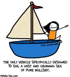 Natalie Dee comic: shitboat * Text: the only vehicle specifically designed to sail a vast and churning sea of pure bullshit