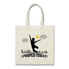 I Pooped Today Canvas Bags