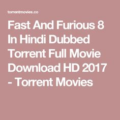 Fast And Furious 8 In Hindi Dubbed Torrent Full Movie Download HD 2017 - Torrent Movies