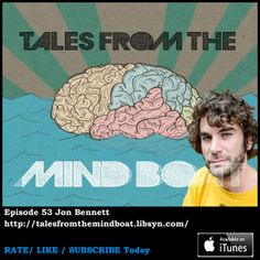 #053 Tales From The Mind Boat - Jon Bennett