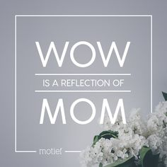 The love and sacrifices of all the wow moms out there have shaped this world into a beautiful one. Wow Mom, Beautiful One, Wow Products, Happy Mothers Day, Reflection, Shapes, Lettering, Motivation, Mother's Day