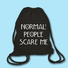 Normal People Scare me Drawstring Bag