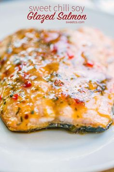 This quick and easy baked salmon with a delicious sweet chili soy glaze is my favorite!!!