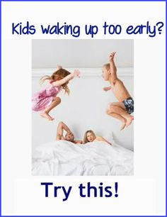 Kids waking up too early - Teach them to sleep later with this ONE idea!  It works every time!