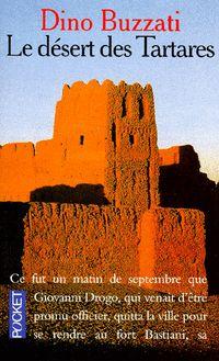 Dino Buzzati - Le desert des tartares (je l'ai lu + de 50 fois !! Je l'aime toujours autant !! :-)