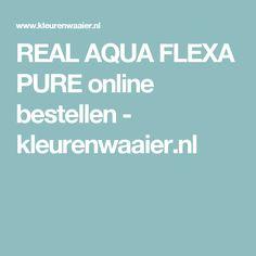 REAL AQUA FLEXA PURE online bestellen - kleurenwaaier.nl