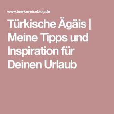 Türkische Ägäis   Meine Tipps und Inspiration für Deinen Urlaub
