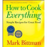 How to Cook Everything: Simple Recipes for Great Food (Paperback)By Mark Bittman