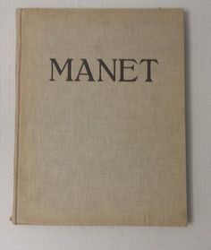 "MANET by Robert Rey 1938 Paris (130 #plates and reproductions) 12"" x 10"" antique visit our ebay store at  http://stores.ebay.com/esquirestore"
