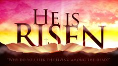 April 2015 Meaning of Easter Jesus has Risen Resurrection Jesus is Alive Luke 24 He Is Risen Now on the first day of the week, very early in the morning, the. Easter Sunday Images, Happy Easter Sunday, Jesus Has Risen, Christ Is Risen, Jesus Loves, He Is Risen Images, Happy Resurrection Sunday, Resurrection Quotes, Jesus Is Alive