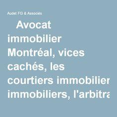 Avocat immobilier   Montréal, vices cachés, les courtiers immobiliers, l'arbitrage