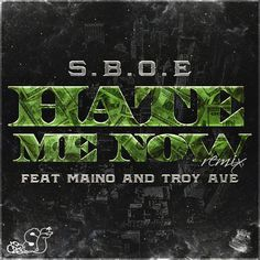 New Music: SBOE Ft Maino & Troy Ave – Hate Me Now (Remix)