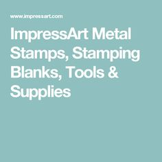 ImpressArt Metal Stamps, Stamping Blanks, Tools & Supplies