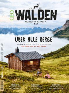 Wandern in den Alpen: Sechs Bergwanderführer verraten ihre liebsten Touren - [GEO]