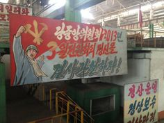 Propaganda at the Chollima Steelworks, Kangson County, North Korea.