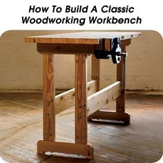 How To Build A Classic Woodworking Workbench - #workbench #woodworking #projects #diy