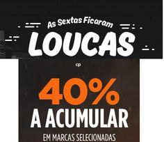 """Promoções - Sextas Feiras """" Loucas """" 40% desconto - http://parapoupar.com/promoes-sextas-feiras-loucas-40-desconto/"""