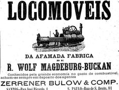 """O locomóvel era no início do século passado nas grandes indústrias e também na produção de energia elétrica em cidades do interior antes da chegada as hidrelétricas e redes de distribuição de energia.  O locomóvel acima, da """"afamada"""" fábrica de R.Wolf Magdeburg-Buckan, podia ser encontrado em Santos ou na rua São Bento, 81, em São Paulo. Anúncio publicado dia 1 de dezembro de 1893. http://blogs.estadao.com.br/reclames-do-estadao/2010/08/14/locomoveis/"""