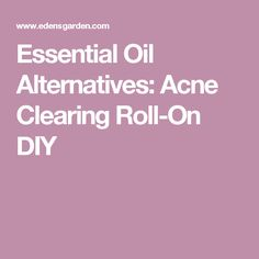 Essential Oil Alternatives: Acne Clearing Roll-On DIY