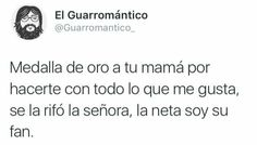 Jsjsjsjsjs re si 🙊😂 Tweet Quotes, Me Quotes, Funny Quotes, Spanish Memes, Spanish Quotes, Spanish Sentences, Mexican Quotes, Dear Crush, Tumblr Love