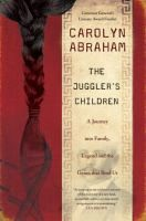 Adult Book Club Titles - The Juggler's Children by Carolyn Abraham. To see this book in LCL catalogue click on the book cover.