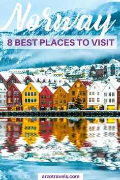 Find out about the best places to visit in Norway and best things to do. I Where to go in Norway
