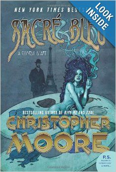 Sacre Bleu: A Comedy d'Art: Christopher Moore: a fictional romp through the artists and characters of the times of the Impressionist painters – Van Gogh, Lautrec, Monet, etc.