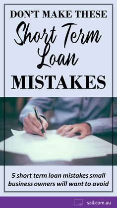 5 short term business loan mistakes small business owners will want to avoid Short Term Loans, Business Advice, Startups, Mistakes, Australia, How To Make, Blog, Blogging
