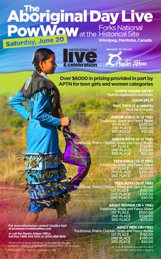 2015 Manito Ahbee National Aboriginal Day Pow Wow Saturday, June 20, 2015 The Forks Historical Site Winnipeg, Manitoba, Canada Over $6000 in prizing provided in part by APTN for teen girls and women categories