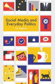Social Media and Everyday Politics cover