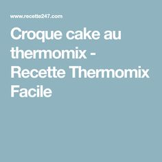Croque cake au thermomix - Recette Thermomix Facile