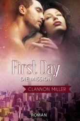 """Ulla Liebt Bücher : """"First Day - Die Mission"""" von Clannon Miller"""