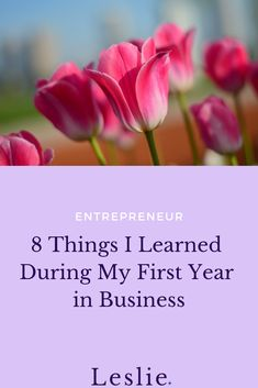 8 Things I Learned During My First Year in Business