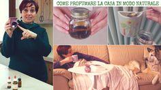 Come Profumare la Casa in modo Naturale - Natural Home Deodorizers and Air Fresheners Deodorant, Repurposed, Life Hacks, Sweet Home, Nature, Youtube, Diy, Laundry, Green